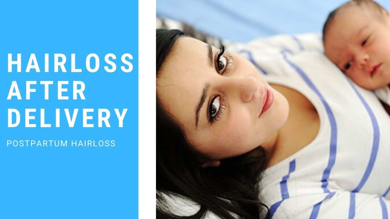 Hair Loss After Delivery – Postpartum Hair Loss