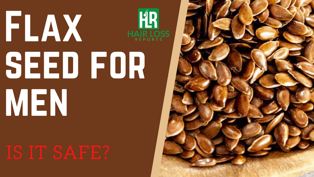 Is It Safe for Men to Take Flax Seeds for Hair Growth