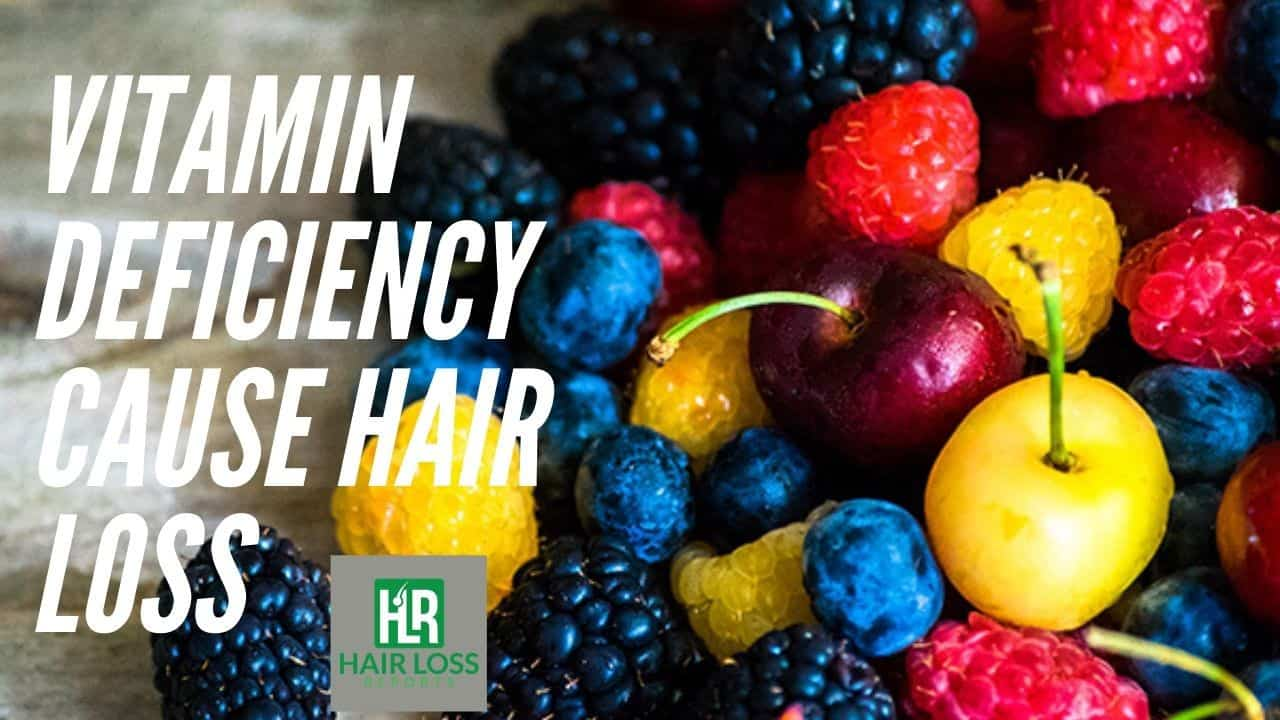 Which Vitamin Deficiency Could Lead to Hair Loss – In Detail