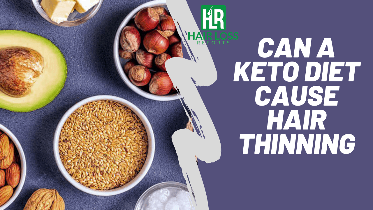 Can a Keto diet cause hair thinning